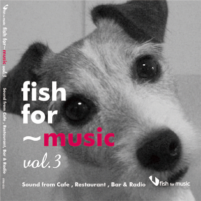 fish for ~music vol.3 Sound from Cafe, Restaurant, Bar&Radio  -Various Artists.-