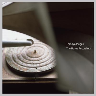 The Home Recordings – Inagaki Tomoya